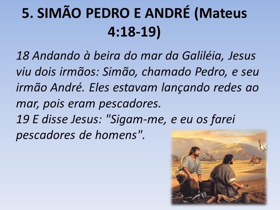 5. SIMÃO PEDRO E ANDRÉ (Mateus 4:18-19)
