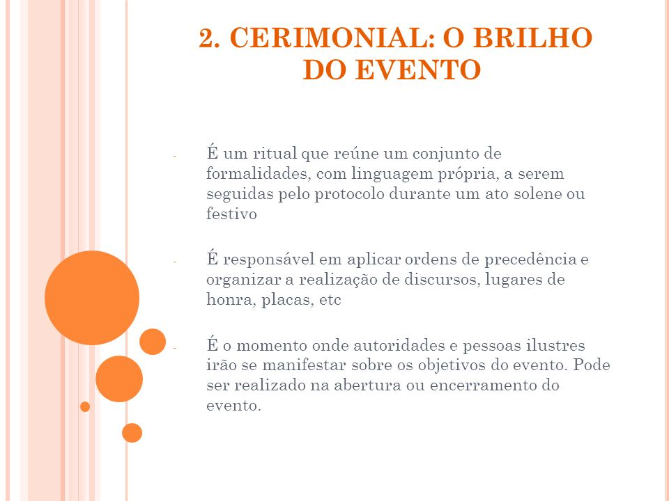 2. CERIMONIAL: O BRILHO DO EVENTO