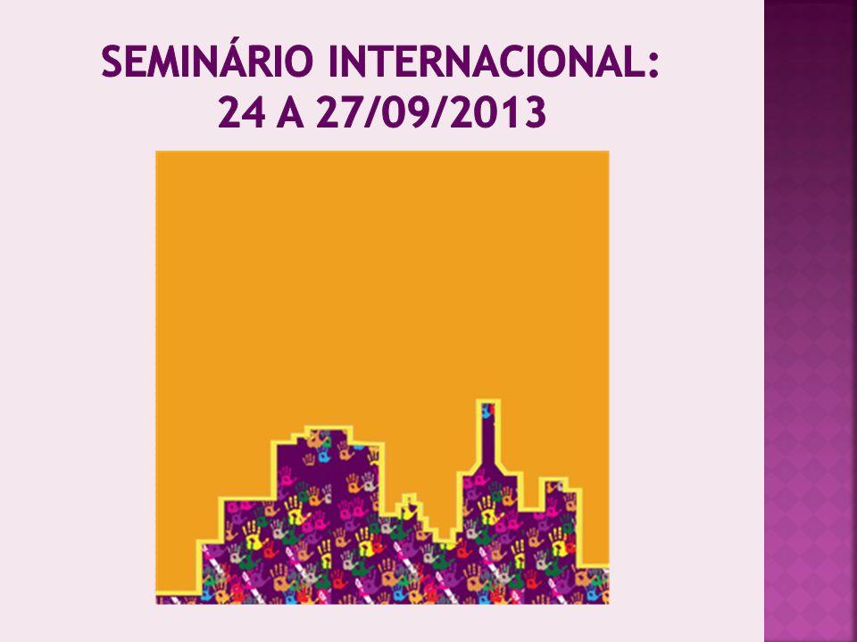 SEMINÁRIO INTERNACIONAL: 24 A 27/09/2013