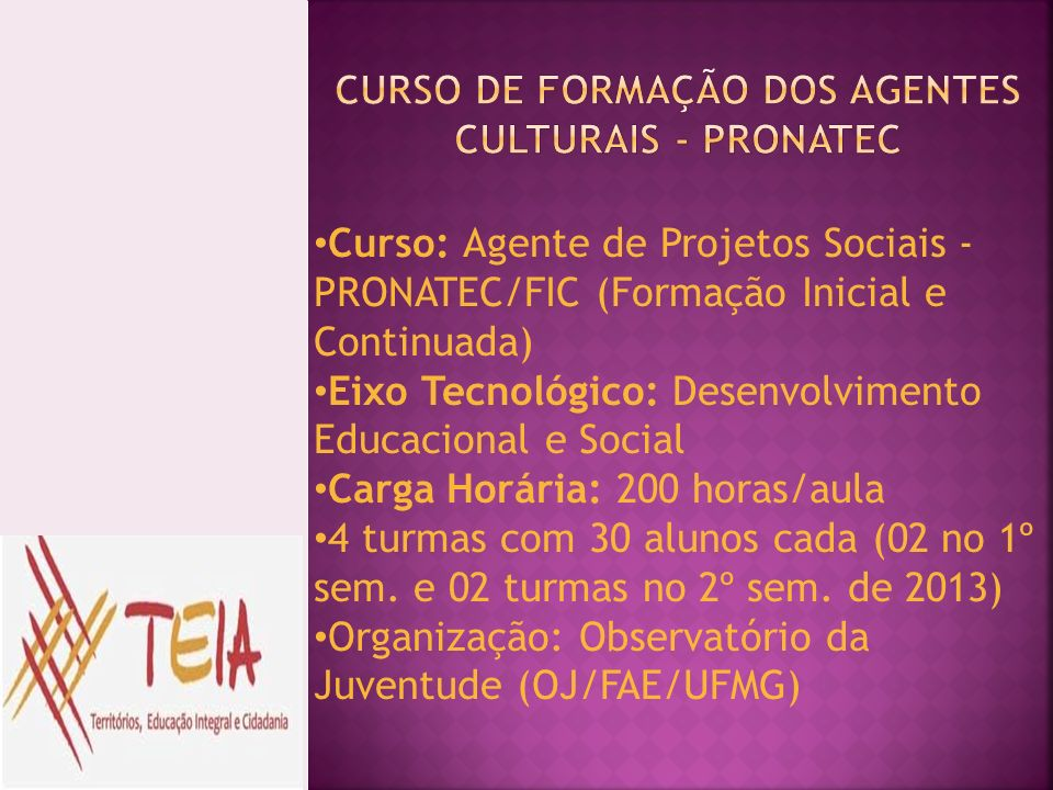 CURSO DE FORMAÇÃO DOS AGENTES CULTURAIS - PRONATEC