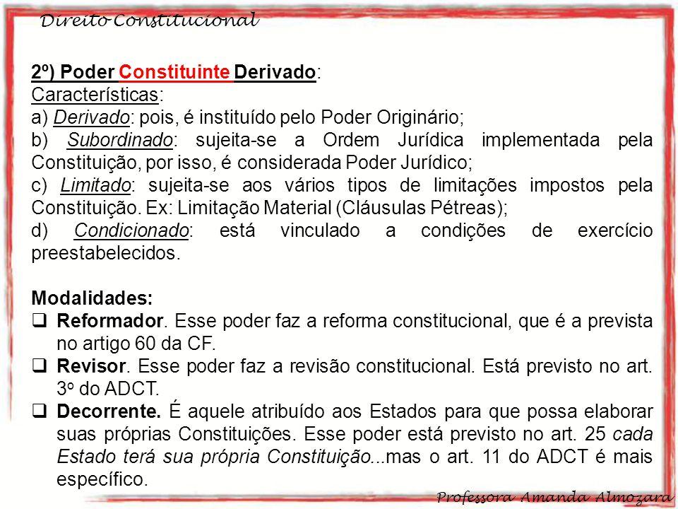 2º) Poder Constituinte Derivado: Características: