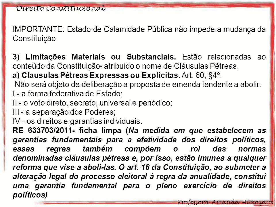 a) Clausulas Pétreas Expressas ou Explicitas. Art. 60, §4º.