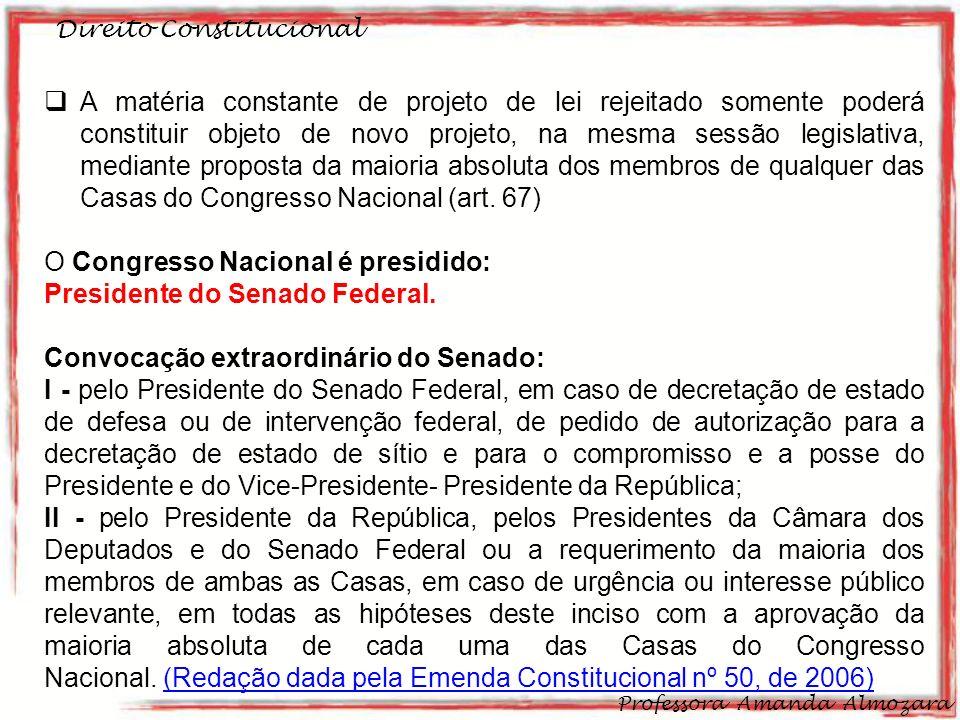 O Congresso Nacional é presidido: Presidente do Senado Federal.