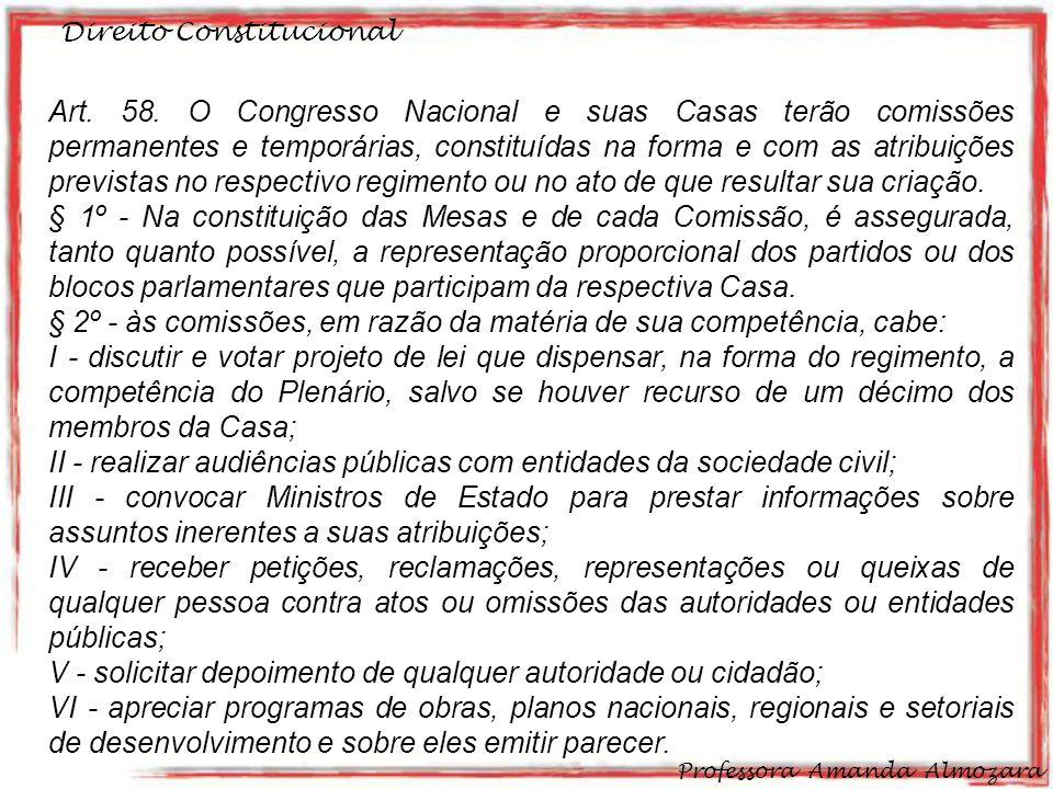 § 2º - às comissões, em razão da matéria de sua competência, cabe: