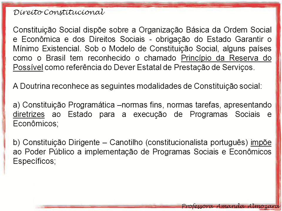 A Doutrina reconhece as seguintes modalidades de Constituição social: