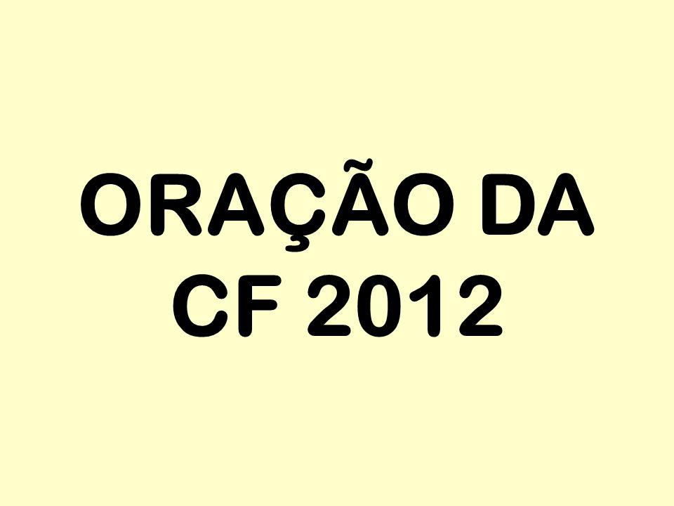 ORAÇÃO DA CF 2012