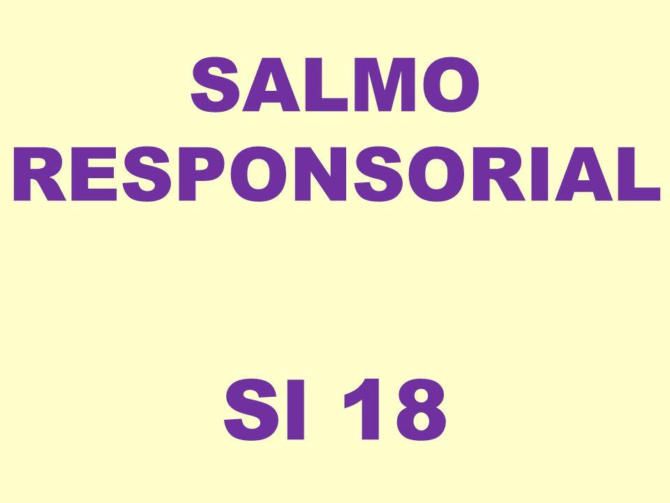 SALMO RESPONSORIAL Sl 18