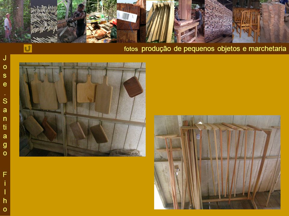 Jose . Santiago Fi lho fotos produção de pequenos objetos e marchetaria