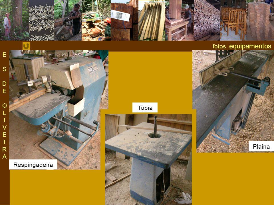 E S DE OLIVEIRA fotos equipamentos Tupia Plaina Respingadeira