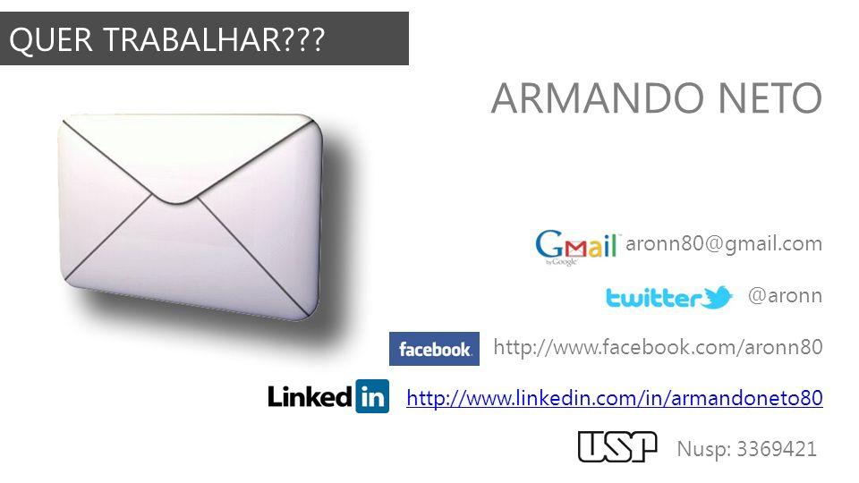 ARMANDO NETO QUER TRABALHAR aronn80@gmail.com @aronn