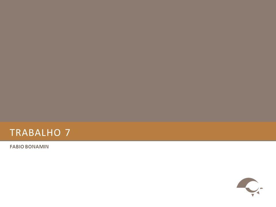 TRABALHO 7 FABIO BONAMIN