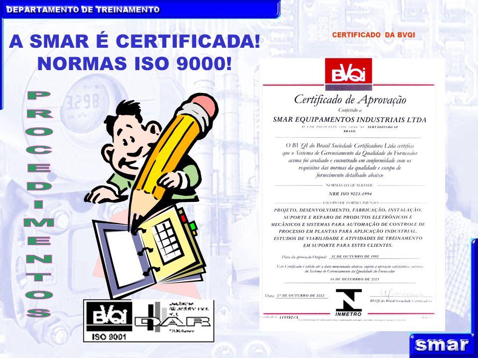 PROCEDIMENTOS A SMAR É CERTIFICADA! NORMAS ISO 9000!
