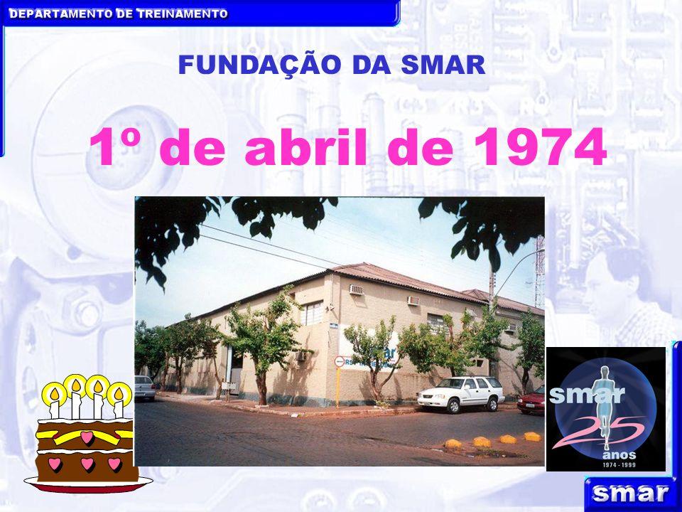 FUNDAÇÃO DA SMAR 1º de abril de 1974