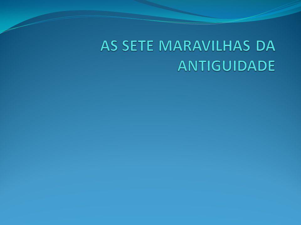 AS SETE MARAVILHAS DA ANTIGUIDADE