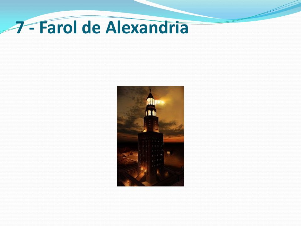 7 - Farol de Alexandria