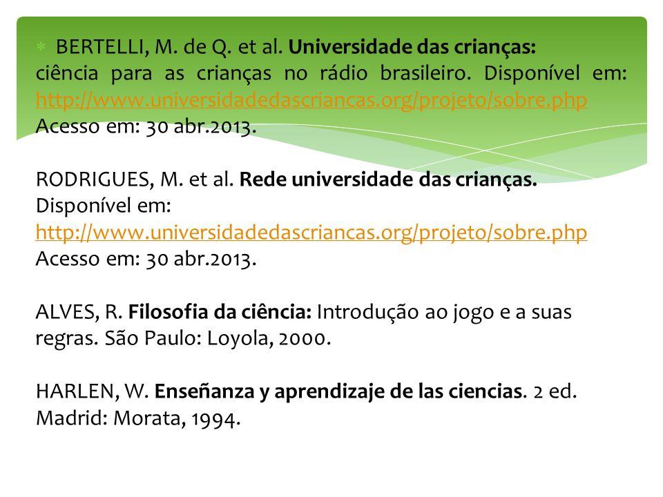 BERTELLI, M. de Q. et al. Universidade das crianças: