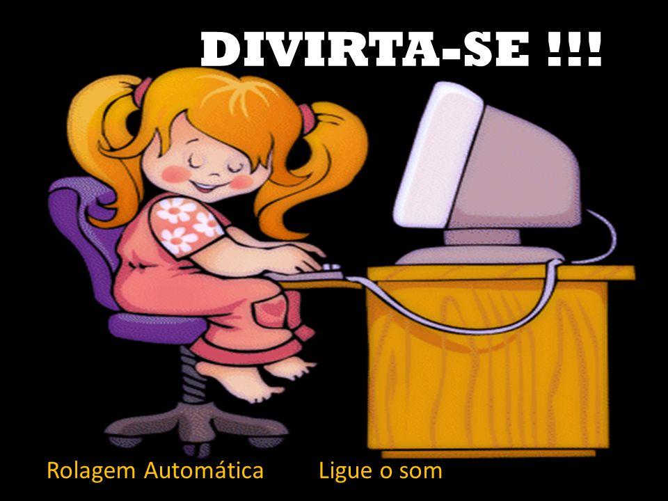 DIVIRTA-SE !!! Rolagem Automática Ligue o som