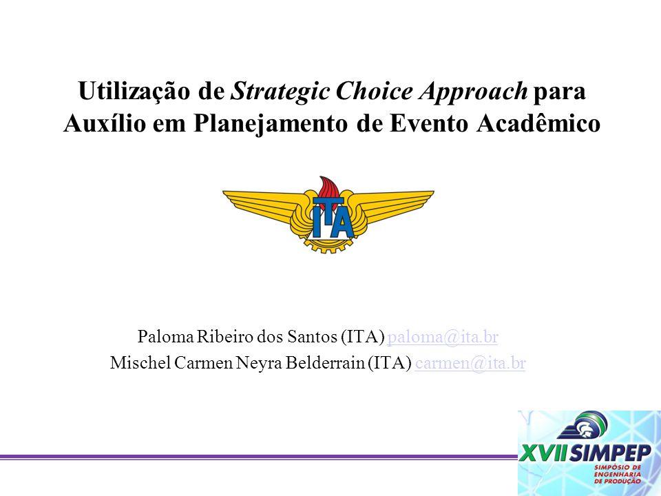 Utilização de Strategic Choice Approach para Auxílio em Planejamento de Evento Acadêmico