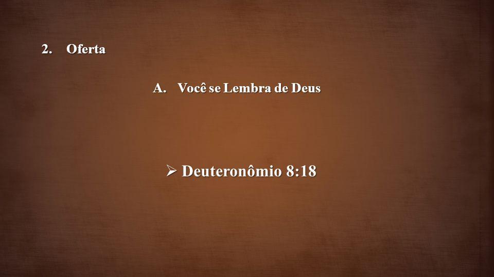 Oferta Você se Lembra de Deus Deuteronômio 8:18