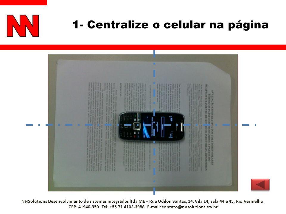 1- Centralize o celular na página