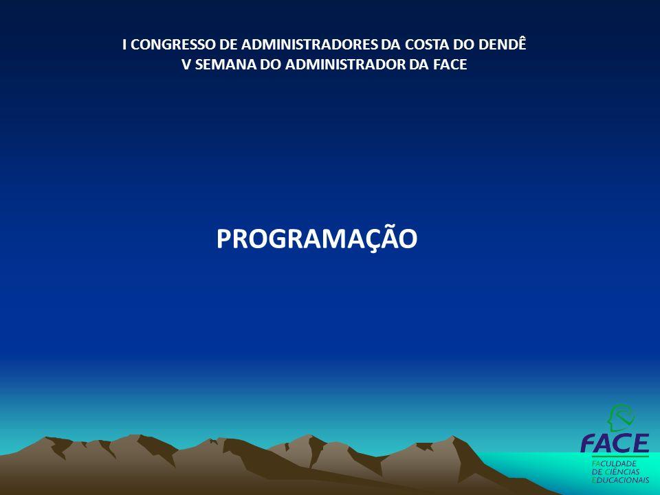 PROGRAMAÇÃO I CONGRESSO DE ADMINISTRADORES DA COSTA DO DENDÊ