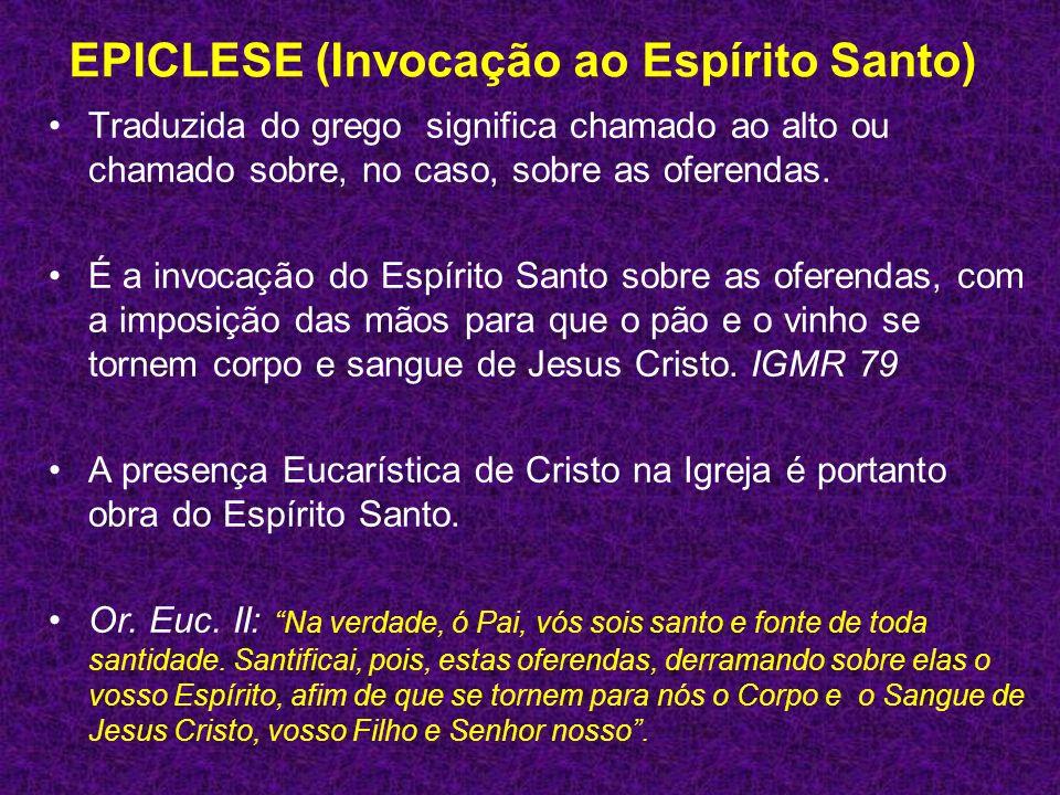 EPICLESE (Invocação ao Espírito Santo)