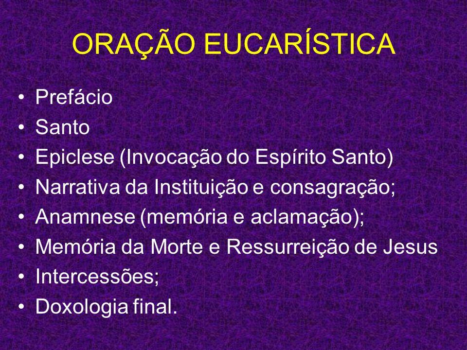 ORAÇÃO EUCARÍSTICA Prefácio Santo