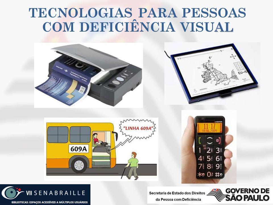 TECNOLOGIAS PARA PESSOAS COM DEFICIÊNCIA VISUAL