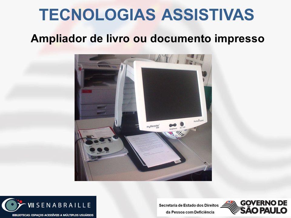 TECNOLOGIAS ASSISTIVAS Ampliador de livro ou documento impresso