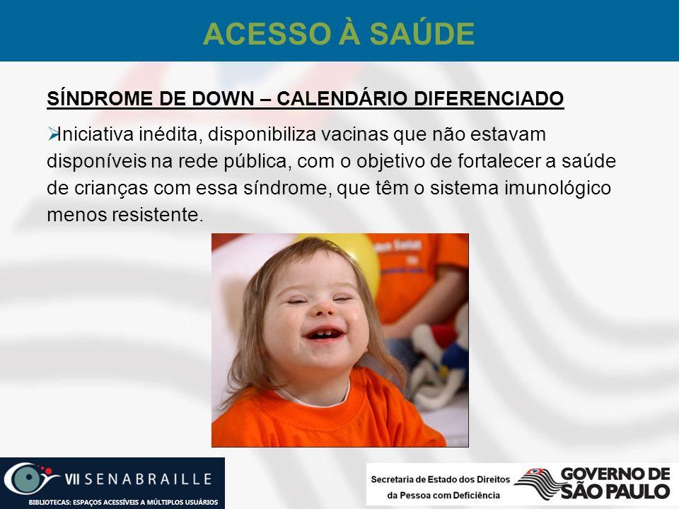 ACESSO À SAÚDE SÍNDROME DE DOWN – CALENDÁRIO DIFERENCIADO