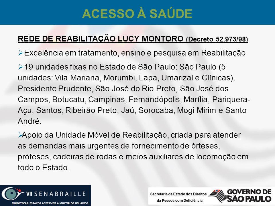 ACESSO À SAÚDE REDE DE REABILITAÇÃO LUCY MONTORO (Decreto 52.973/98)