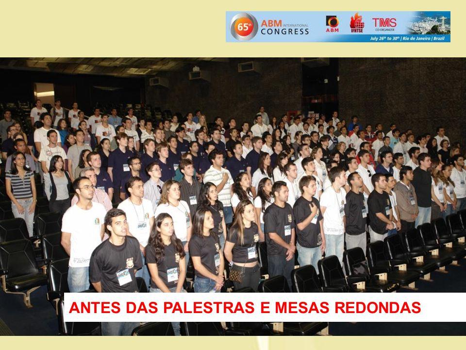 ANTES DAS PALESTRAS E MESAS REDONDAS