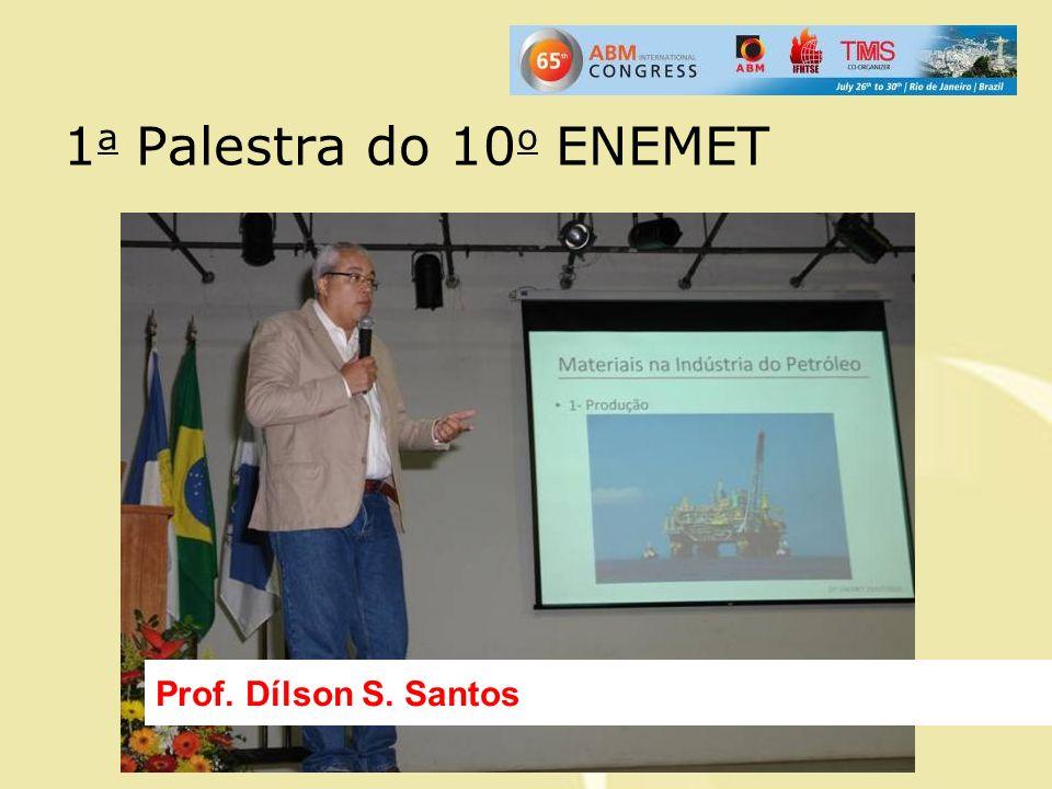1a Palestra do 10o ENEMET Prof. Dílson S. Santos