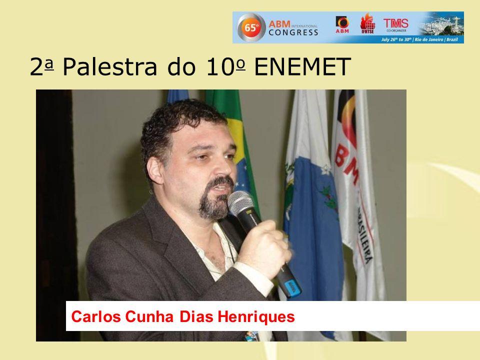 2a Palestra do 10o ENEMET Carlos Cunha Dias Henriques