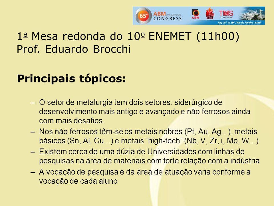 1a Mesa redonda do 10o ENEMET (11h00) Prof. Eduardo Brocchi