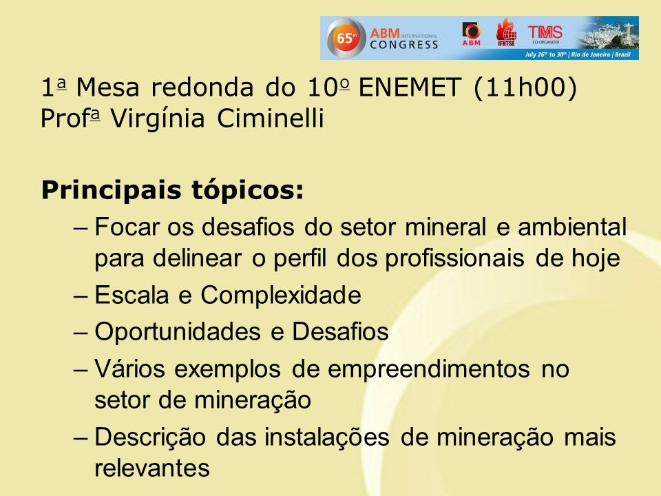1a Mesa redonda do 10o ENEMET (11h00) Profa Virgínia Ciminelli
