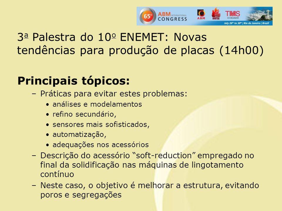 3a Palestra do 10o ENEMET: Novas tendências para produção de placas (14h00)