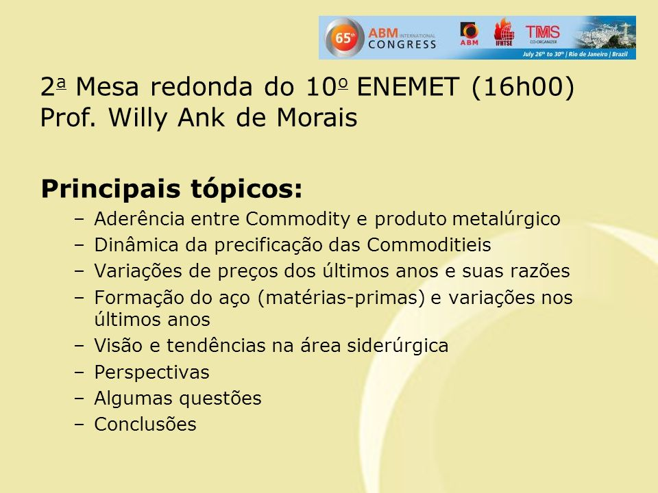 2a Mesa redonda do 10o ENEMET (16h00) Prof. Willy Ank de Morais