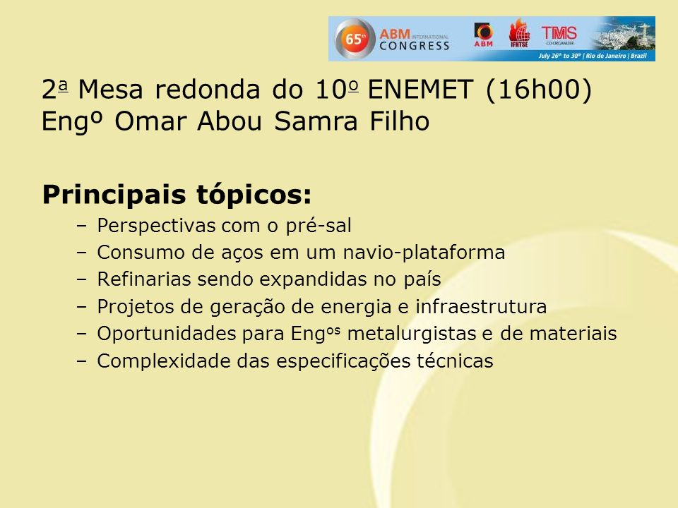 2a Mesa redonda do 10o ENEMET (16h00) Engº Omar Abou Samra Filho
