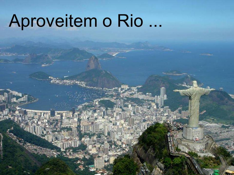 Aproveitem o Rio ... PROGRAMAÇÃO Finalmente...