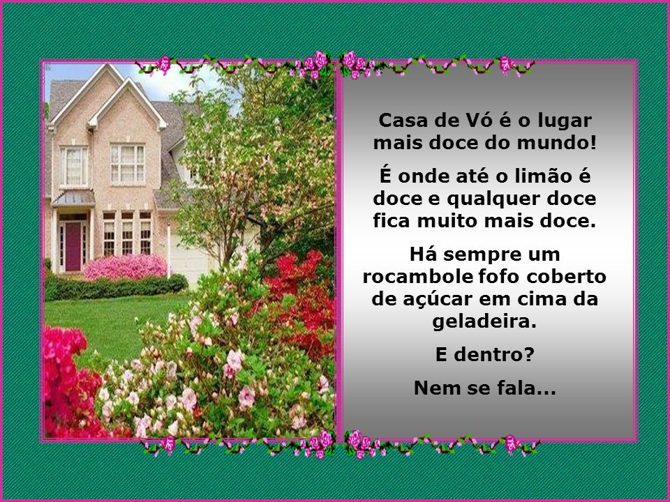 Casa de Vó é o lugar mais doce do mundo!