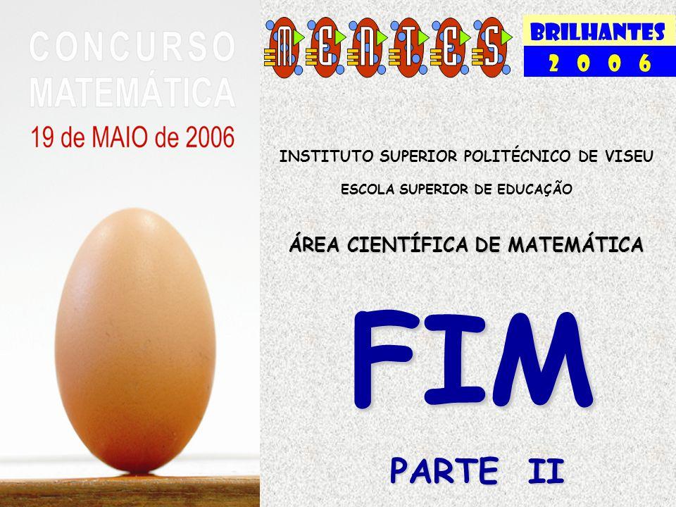 FIM PARTE II BRILHANTES 2 0 0 6 ÁREA CIENTÍFICA DE MATEMÁTICA