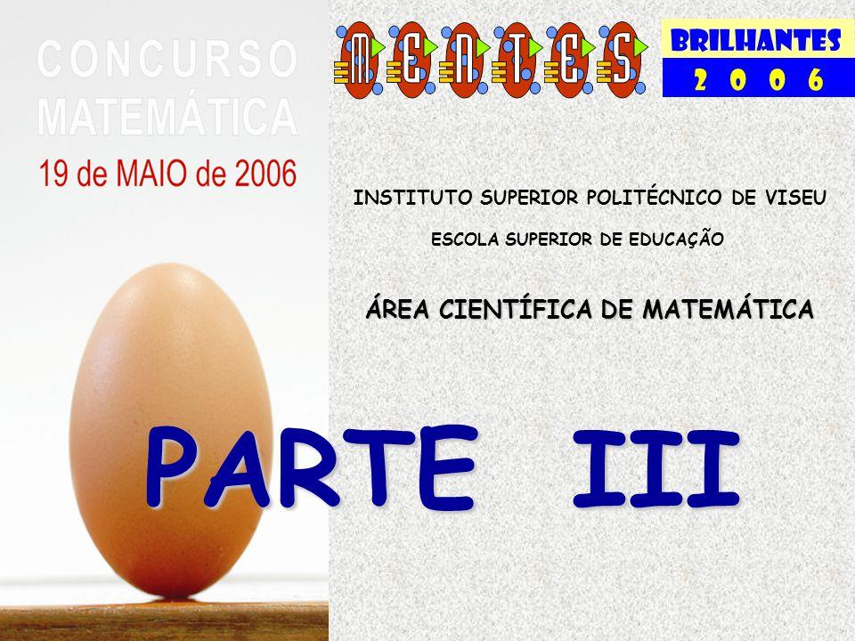 PARTE III BRILHANTES 2 0 0 6 ÁREA CIENTÍFICA DE MATEMÁTICA