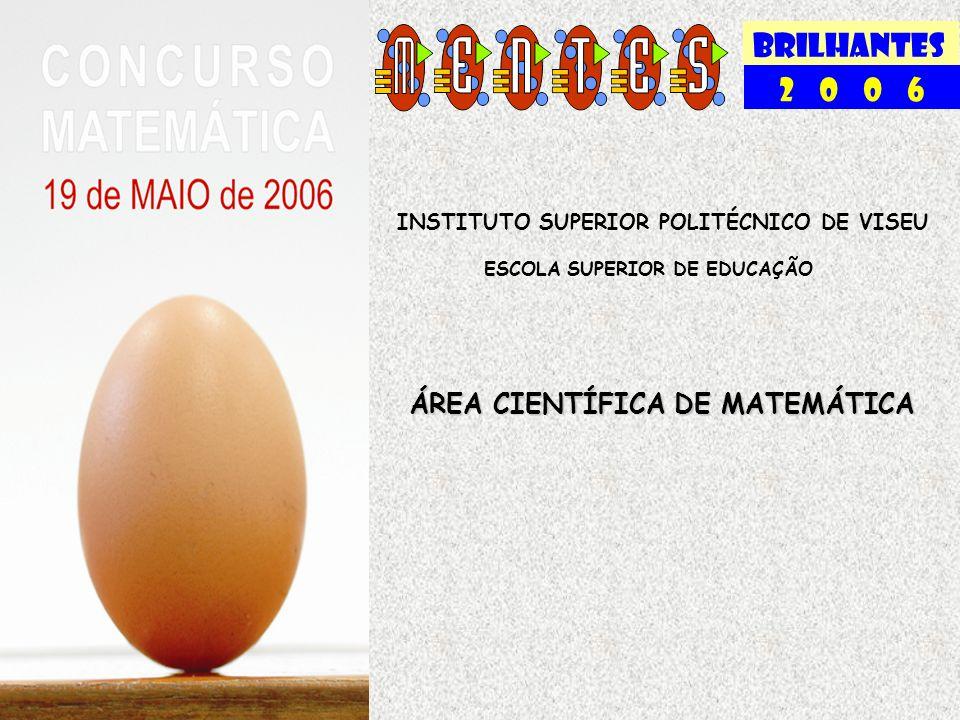 BRILHANTES 2 0 0 6 ÁREA CIENTÍFICA DE MATEMÁTICA