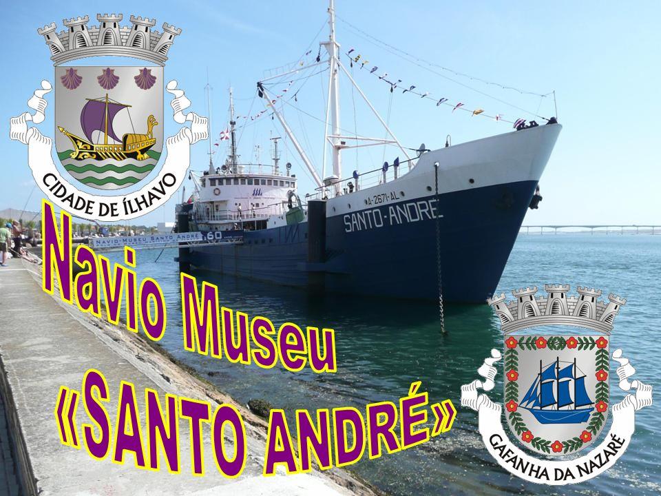 Navio Museu «SANTO ANDRÉ»