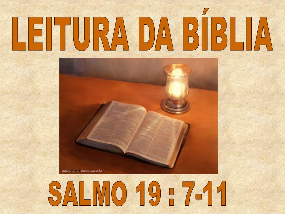LEITURA DA BÍBLIA SALMO 19 : 7-11