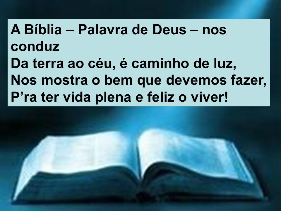 A Bíblia – Palavra de Deus – nos