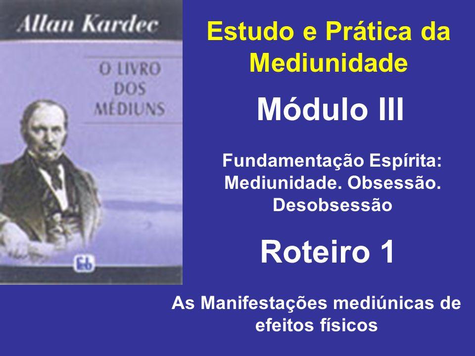 Módulo III Roteiro 1 Estudo e Prática da Mediunidade
