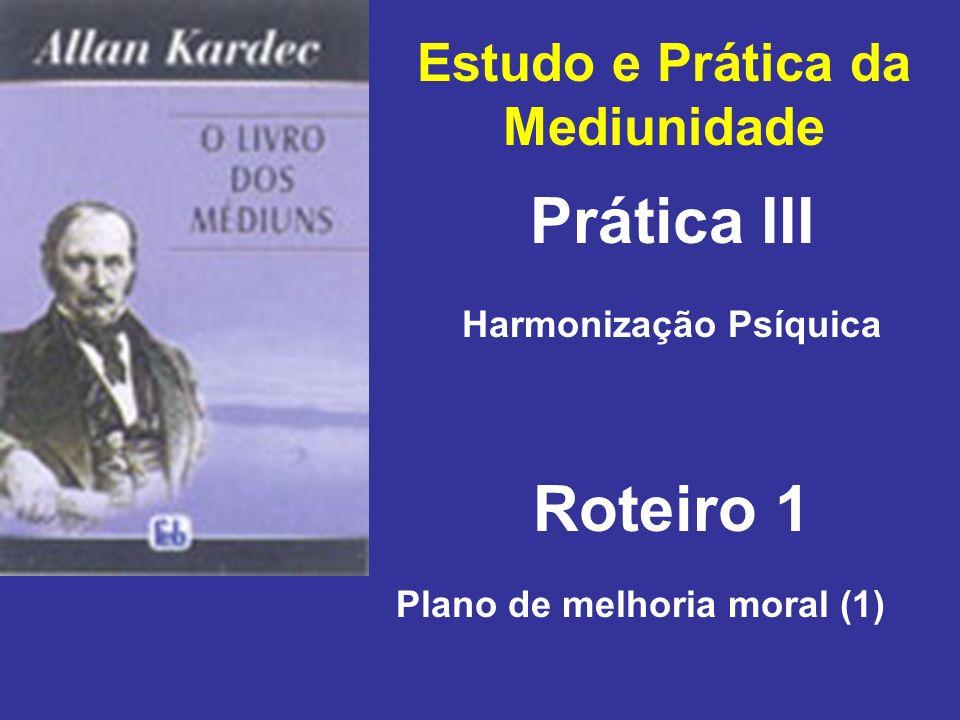 Prática III Roteiro 1 Estudo e Prática da Mediunidade