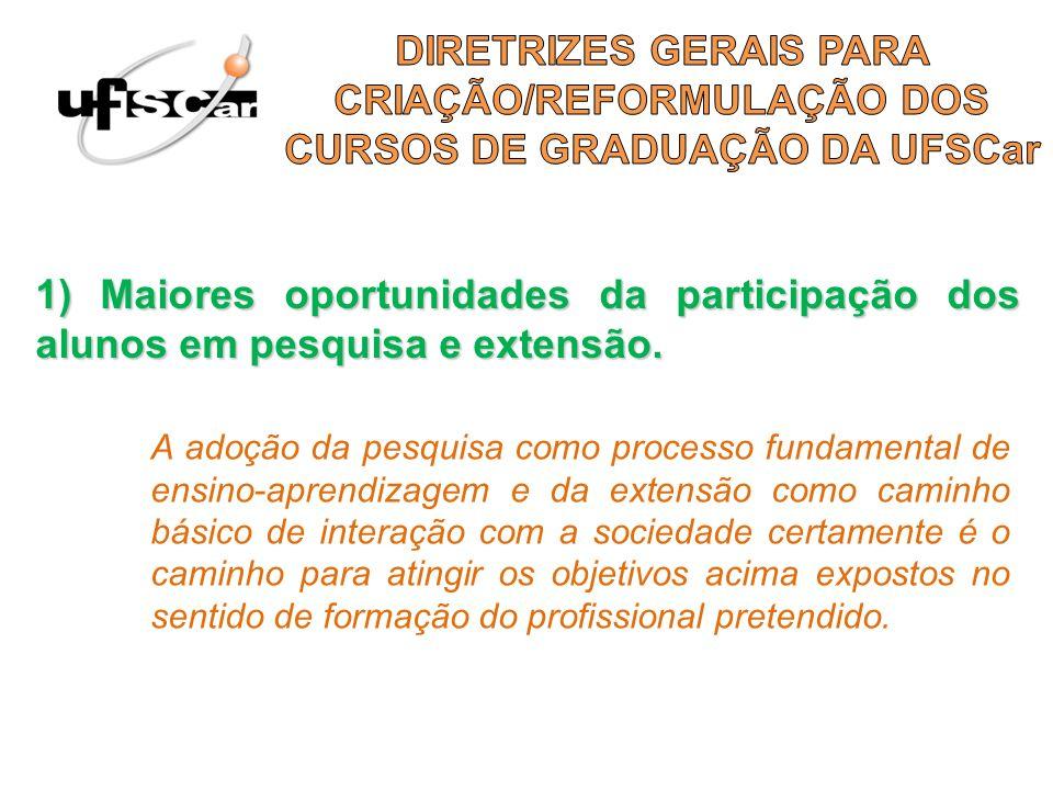 DIRETRIZES GERAIS PARA CRIAÇÃO/REFORMULAÇÃO DOS CURSOS DE GRADUAÇÃO DA UFSCar
